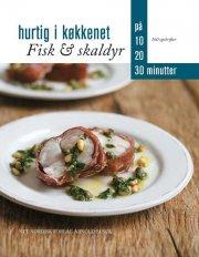 hurtig i køkkenet: fisk og skalddyr - bog