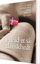hvad er så danskhed? - bog