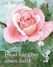 hvad har givet rosen duft? - bog