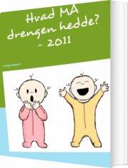 hvad må drengen hedde? - 2011 - bog
