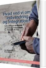 hvad ved vi om indvandring og integration? - bog