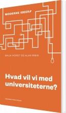 hvad vil vi med universiteterne? - bog