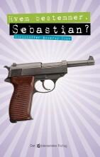 hvem bestemmer, sebastian? - bog