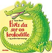 hvis du ser en krokodille - og andre børnesange - bog