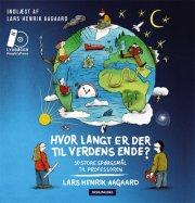 Hvor Langt Er Der Til Verdens Ende? - Lars Henrik Aagaard - Cd Lydbog