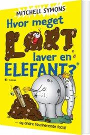 hvor meget lort laver en elefant? og andre fascinerende facts! - bog