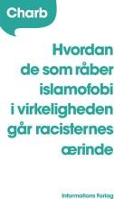 hvordan de som råber islamofobi i virkeligheden går racisternes ærinde - bog