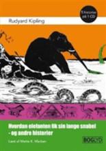 hvordan elefanten fik sin lange snabel - og andre historier - CD Lydbog