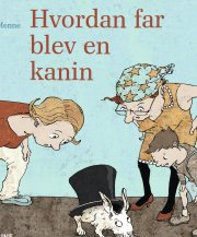 hvordan far blev en kanin - bog
