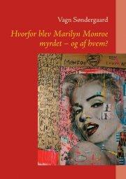 hvorfor blev marilyn monroe myrdet - og af hvem? - bog