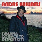 williams andre - i wanna go back to detroit city - cd