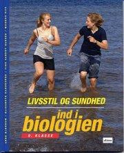 ind i biologien, 9.kl. livsstil og sundhed, elevbog - bog