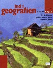 ind i geografien, grundbog b - 2. udgave 7.-9.-kl - bog