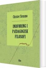indføring i pædagogisk filosofi - bog