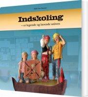 indskoling - et legende og lærende univers - bog