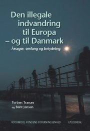 den illegale indvandring til europa - og til danmark - bog