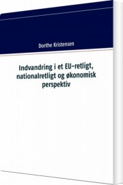 indvandring i et eu-retligt, nationalretligt og økonomisk perspektiv - bog