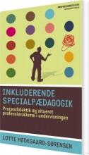 inkluderende specialpædagogik. procesdidaktik og situeret professionalisme i undervisningen - bog