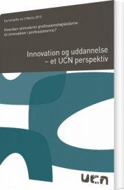 innovation og uddannelse - et ucn perspektiv - bog