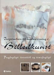 inspiration til undervisning i billedkunst - bog