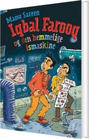 iqbal farooq og den hemmelige ismaskine - bog