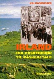 irland - fra påskeoprør til påskeaftale - bog
