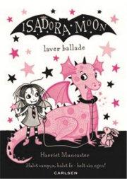 Isadora Moon Laver Ballade - Harriet Muncaster - Bog