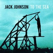 jack johnson - to the sea - cd