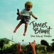 james blunt - some kind of trouble - cd