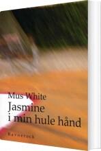 jasmine i min hule hånd - bog