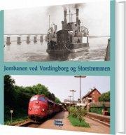 jernbanen ved vordingborg og storstrømmen - bog
