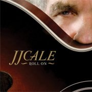 jj cale - roll on - cd