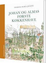 johan og almas første køkkenhave - bog