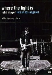 john mayer: where the light is - live in los angeles - DVD