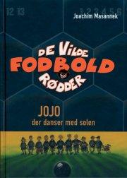 de vilde fodboldrødder 11 - jojo, der danser med solen - bog