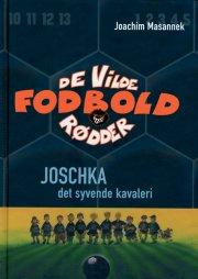 de vilde fodboldrødder 9 - joschka, det syvende kavaleri - bog