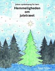 julens symbolsprog for børn - hemmeligheden om juletræet - bog