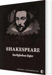 shakespeare - kærlighedens digter - bog