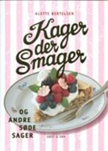 kager, der smager, og andre søde sager - bog