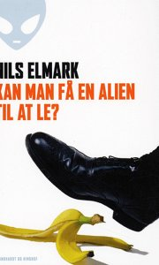 kan man få en alien til at le? - bog