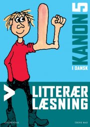 kanon i dansk 5. litterær læsning - bog