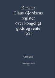 kansler claus gjordsens register over kongeligt gods og rente 1525 - bog