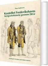 kastellet frederikshavns fængselshistorie gennem 250 år - bog