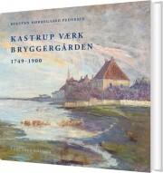 kastrup værk - bryggergården - bog