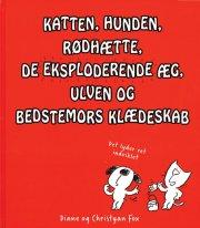 katten, hunden, rødhætte, de eksploderende æg, ulven og bedstemors klædeskab - bog
