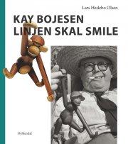 kay bojesen: linjen skal smile - bog