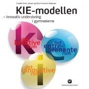 kie-modellen - innovativ undervisning i gymnasierne - bog