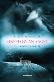kissed by an angel #1: til døden os skiller - bog