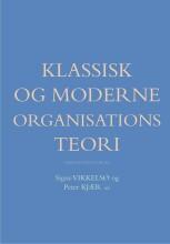 klassisk og moderne organisationsteori - bog