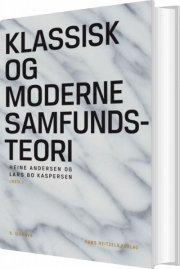 klassisk og moderne samfundsteori - bog